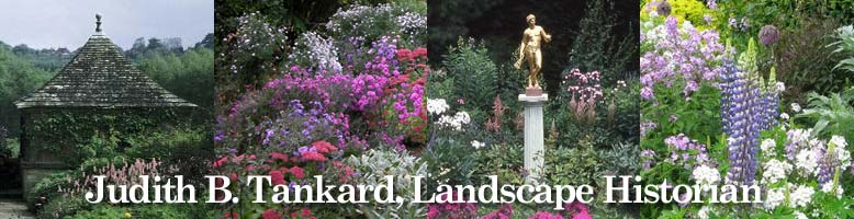 Judith B. Tankard, Landscape Historian banner. Four images-Gravettye pavilion,Munstead Wood flowers, Saint Gaudens statue, Mariners lupines